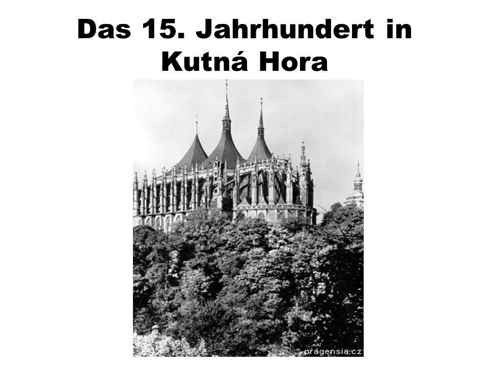 Das 15. Jahrhundert in Kutná Hora