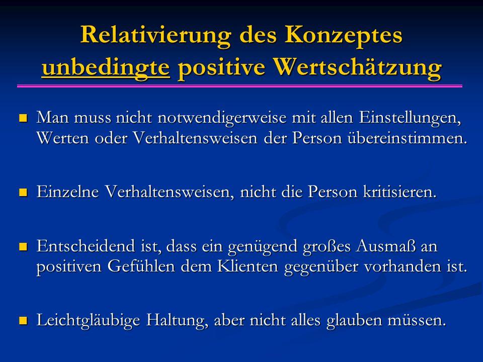 Relativierung des Konzeptes unbedingte positive Wertschätzung