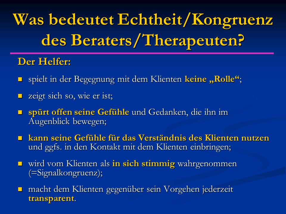 Was bedeutet Echtheit/Kongruenz des Beraters/Therapeuten