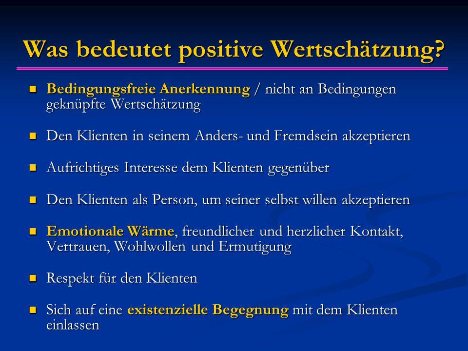 Was bedeutet positive Wertschätzung