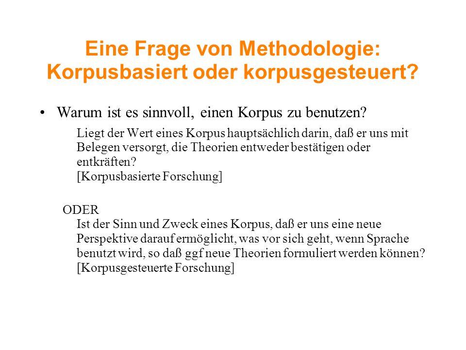 Eine Frage von Methodologie: Korpusbasiert oder korpusgesteuert