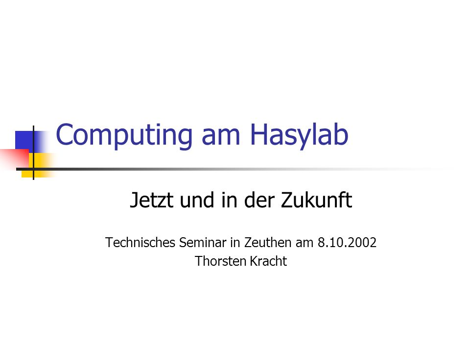 Computing am Hasylab Jetzt und in der Zukunft