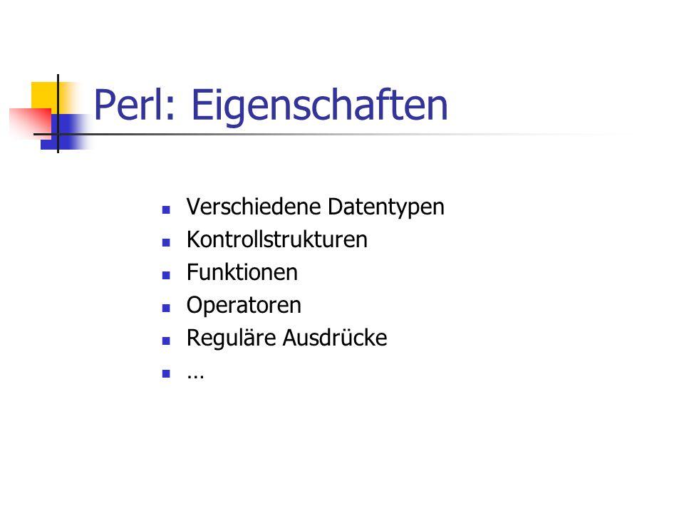 Perl: Eigenschaften Verschiedene Datentypen Kontrollstrukturen