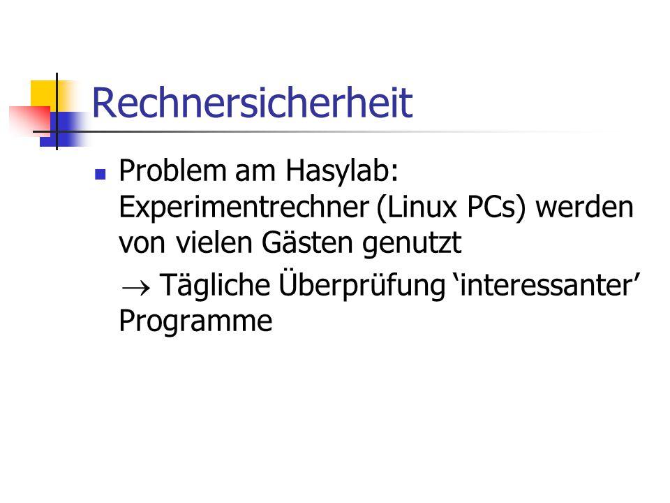 Rechnersicherheit Problem am Hasylab: Experimentrechner (Linux PCs) werden von vielen Gästen genutzt.