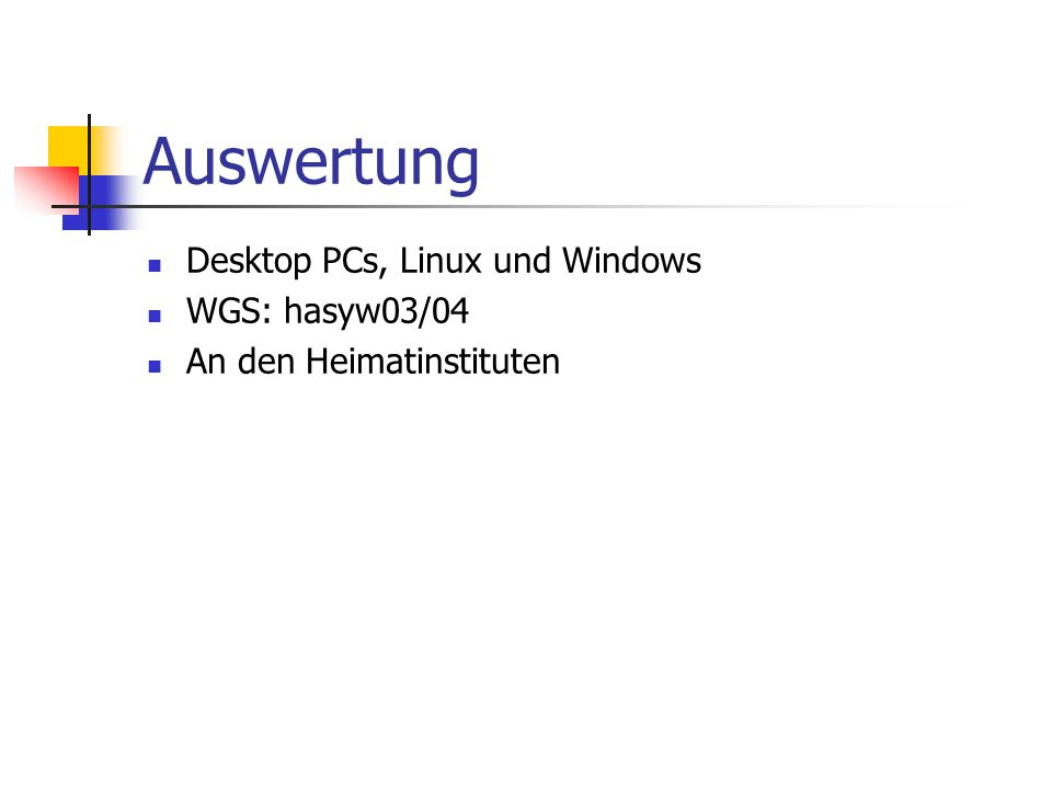 Auswertung Desktop PCs, Linux und Windows WGS: hasyw03/04