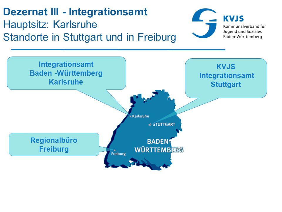 Dezernat III - Integrationsamt Hauptsitz: Karlsruhe Standorte in Stuttgart und in Freiburg