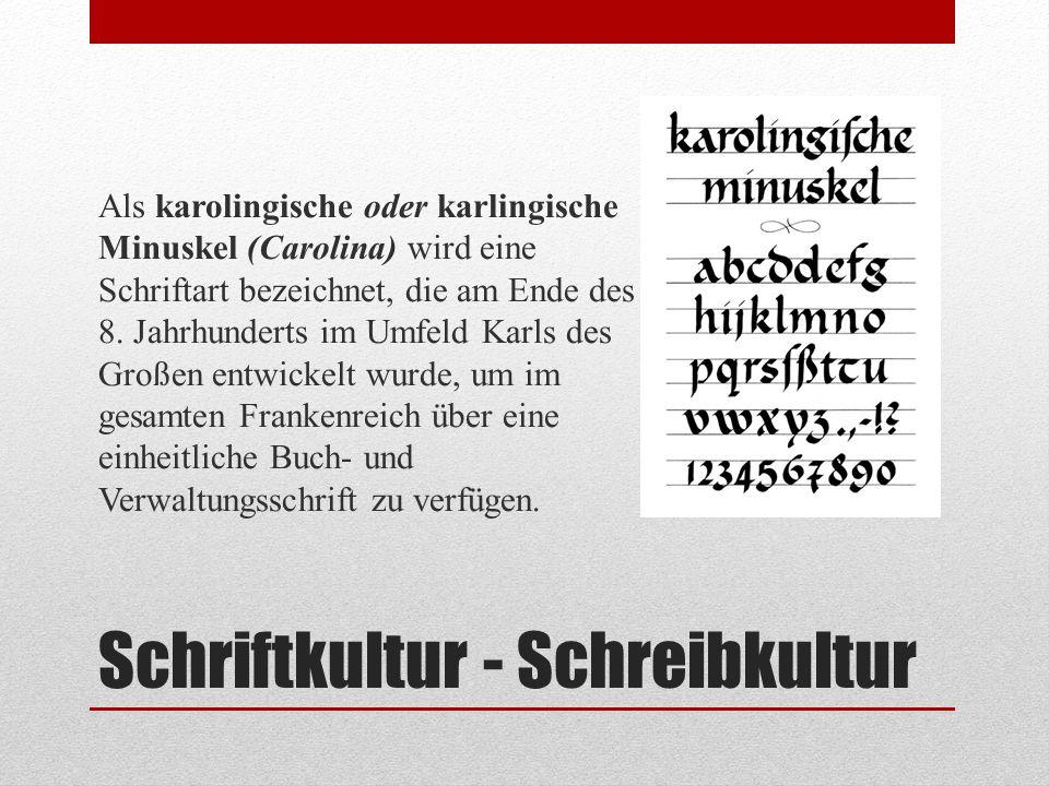 Schriftkultur - Schreibkultur