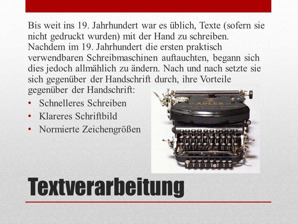 Bis weit ins 19. Jahrhundert war es üblich, Texte (sofern sie nicht gedruckt wurden) mit der Hand zu schreiben. Nachdem im 19. Jahrhundert die ersten praktisch verwendbaren Schreibmaschinen auftauchten, begann sich dies jedoch allmählich zu ändern. Nach und nach setzte sie sich gegenüber der Handschrift durch, ihre Vorteile gegenüber der Handschrift: