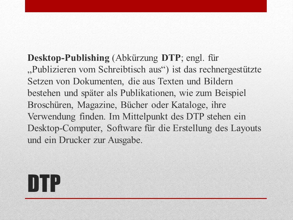 Desktop-Publishing (Abkürzung DTP; engl