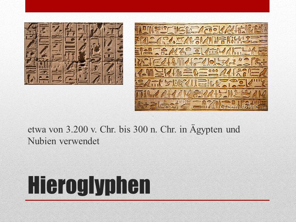 etwa von 3.200 v. Chr. bis 300 n. Chr. in Ägypten und Nubien verwendet