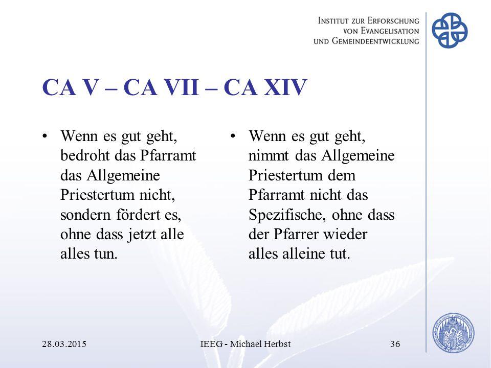CA V – CA VII – CA XIV Wenn es gut geht, bedroht das Pfarramt das Allgemeine Priestertum nicht, sondern fördert es, ohne dass jetzt alle alles tun.