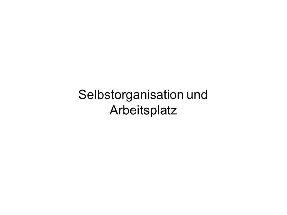 Selbstorganisation und Arbeitsplatz