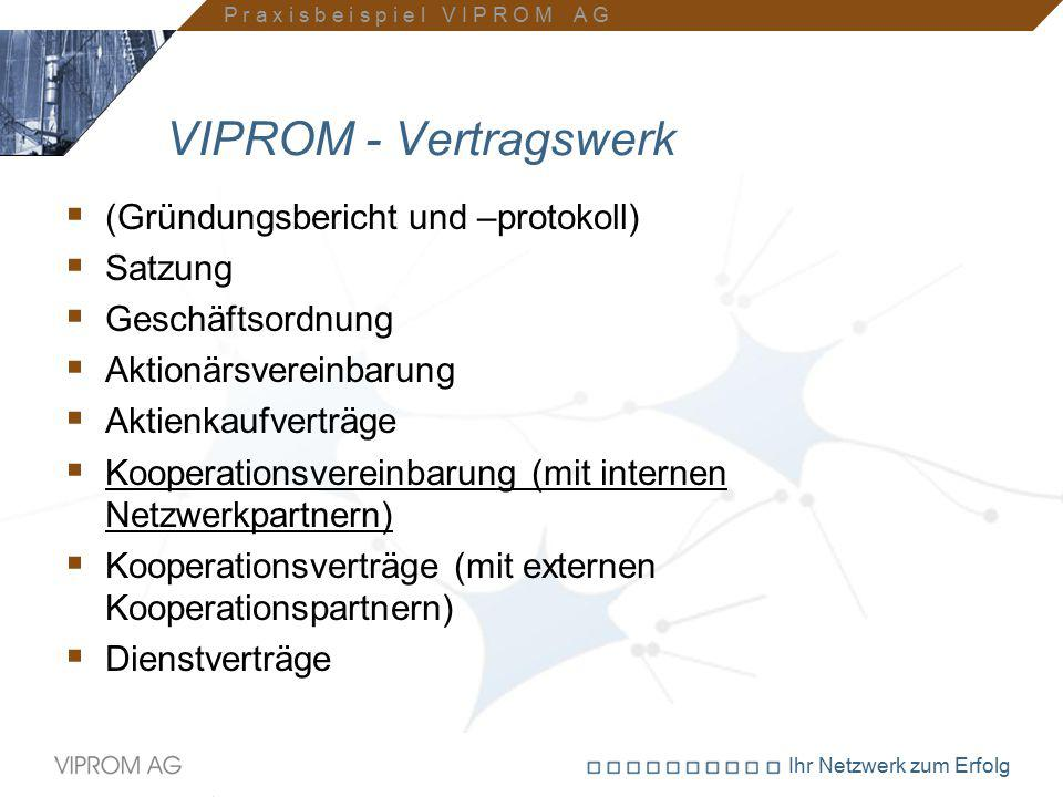 VIPROM - Vertragswerk (Gründungsbericht und –protokoll) Satzung