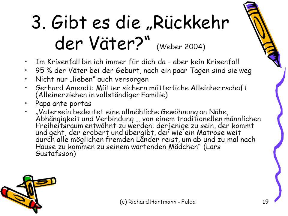 """3. Gibt es die """"Rückkehr der Väter (Weber 2004)"""
