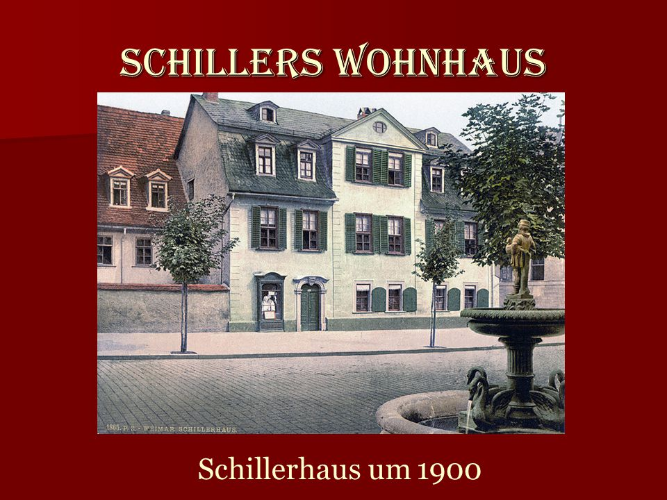 Schillers Wohnhaus Schillerhaus um 1900
