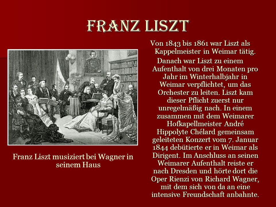 Franz Liszt Franz Liszt musiziert bei Wagner in seinem Haus