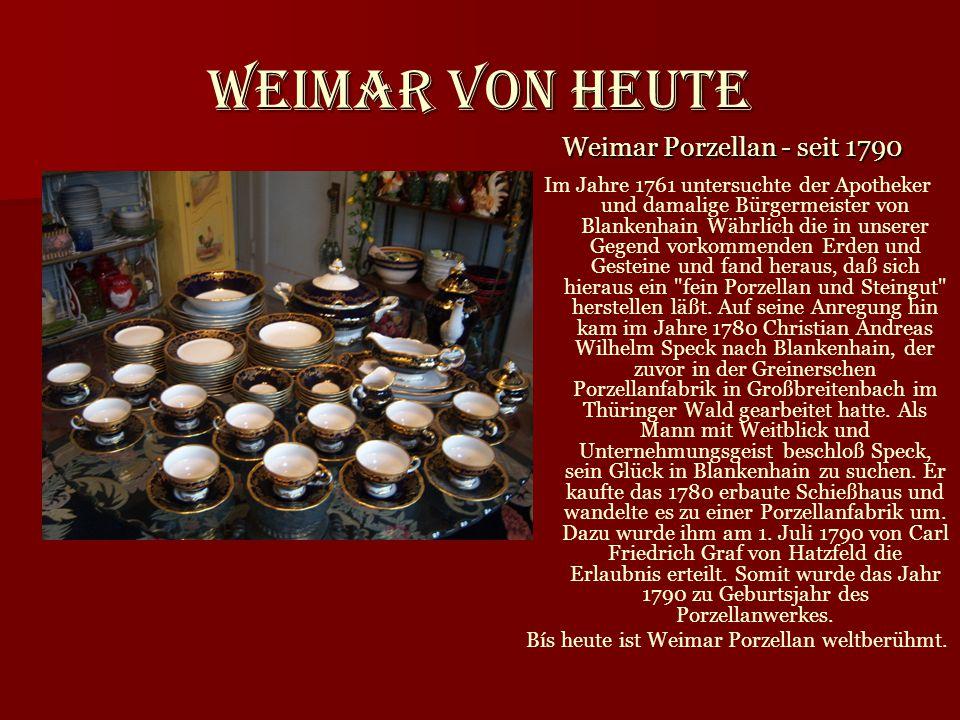 Weimar von heute Weimar Porzellan - seit 1790