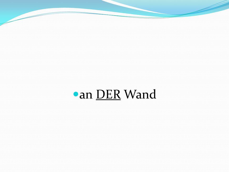 an DER Wand