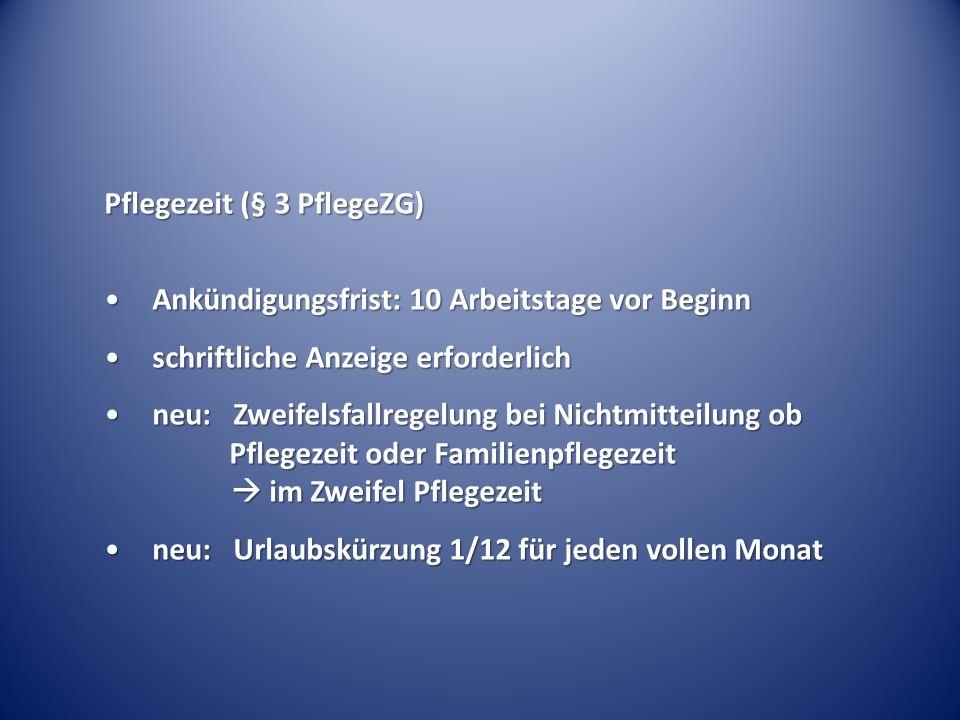 Pflegezeit (§ 3 PflegeZG)