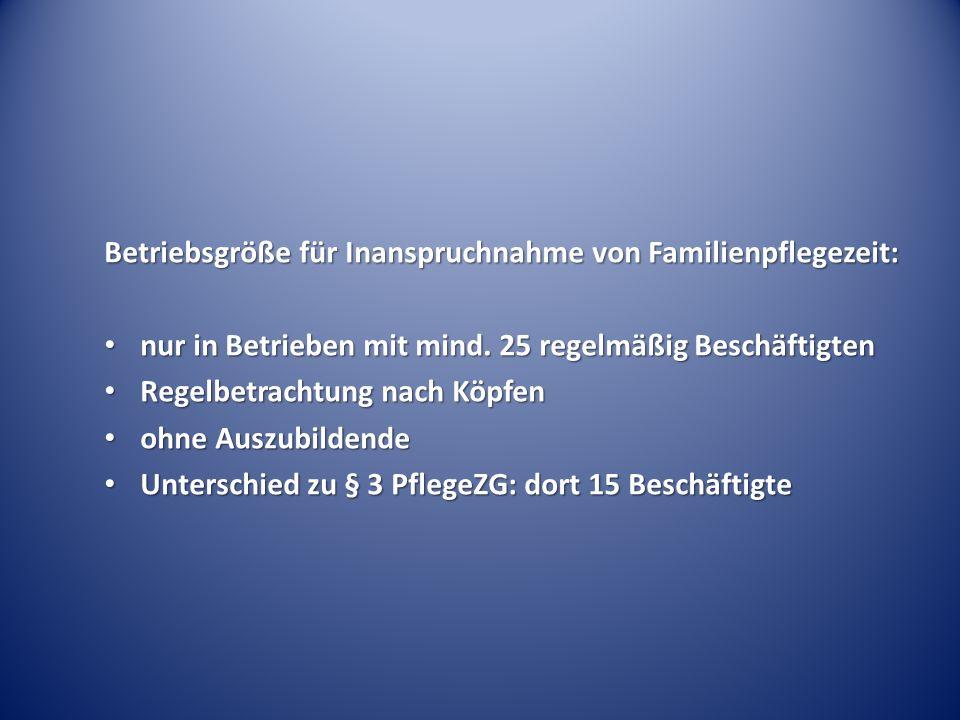 Betriebsgröße für Inanspruchnahme von Familienpflegezeit: