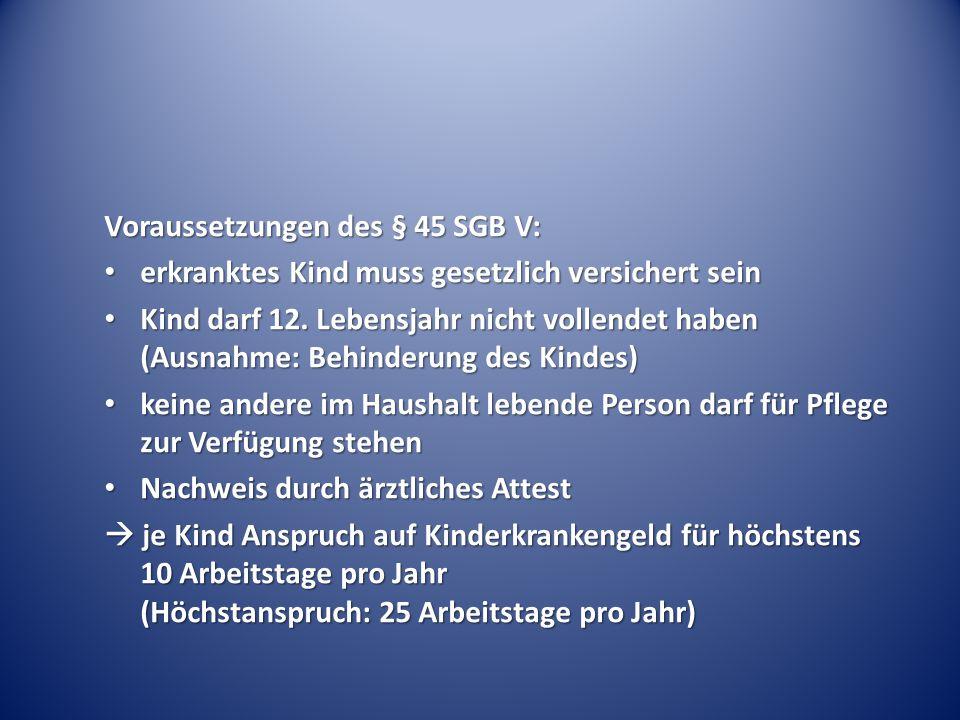 Voraussetzungen des § 45 SGB V: