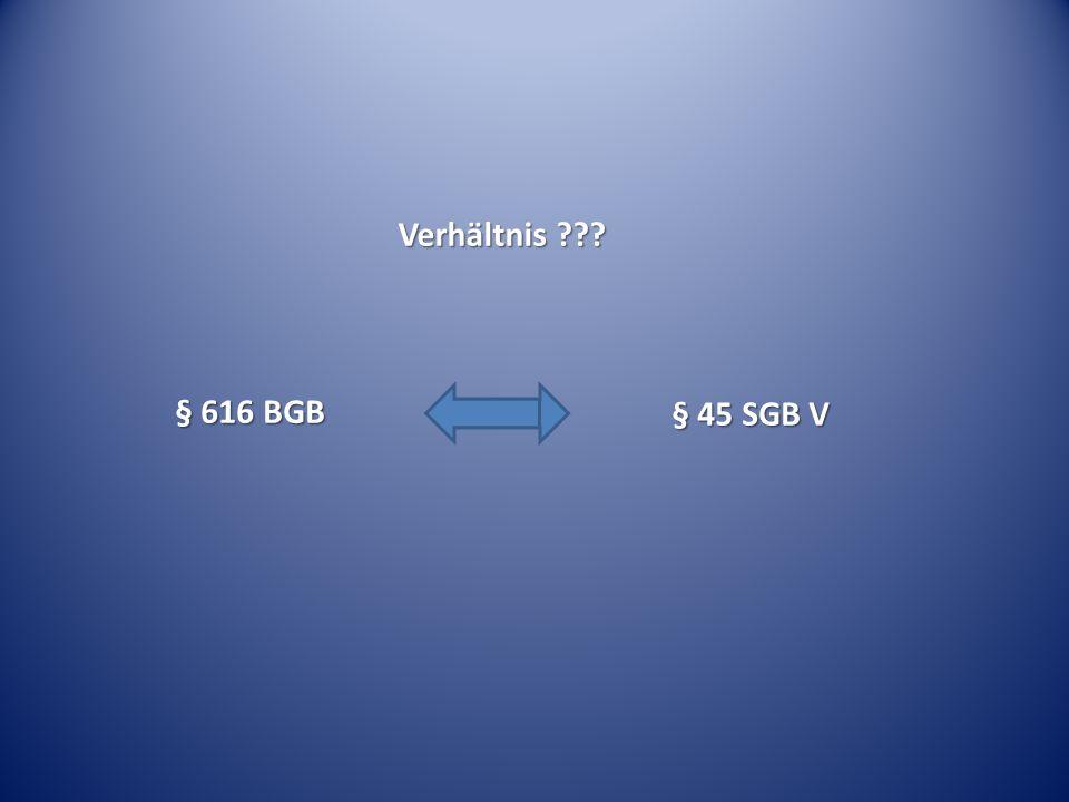 Verhältnis § 616 BGB § 45 SGB V