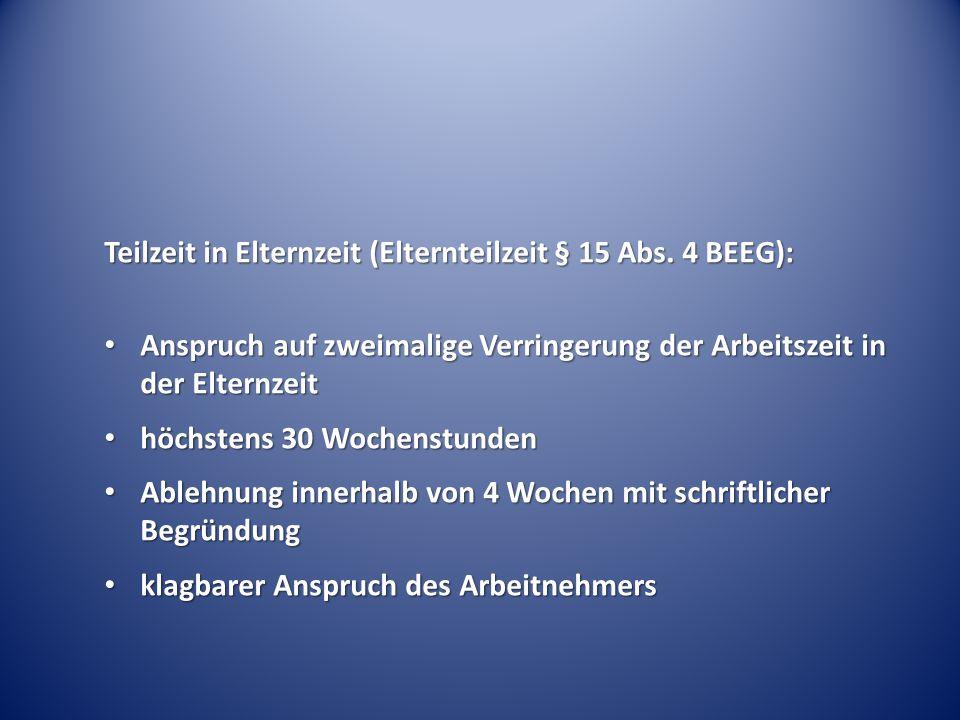 Teilzeit in Elternzeit (Elternteilzeit § 15 Abs. 4 BEEG):