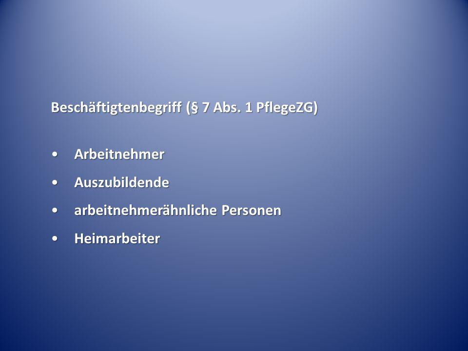 Beschäftigtenbegriff (§ 7 Abs. 1 PflegeZG)