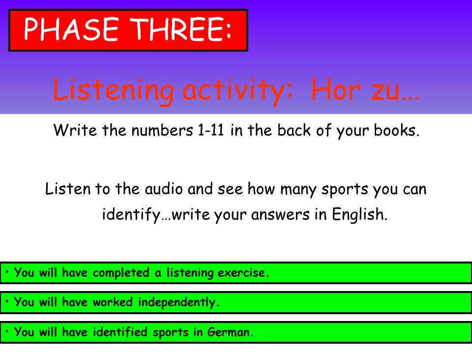 Listening activity: Hor zu…