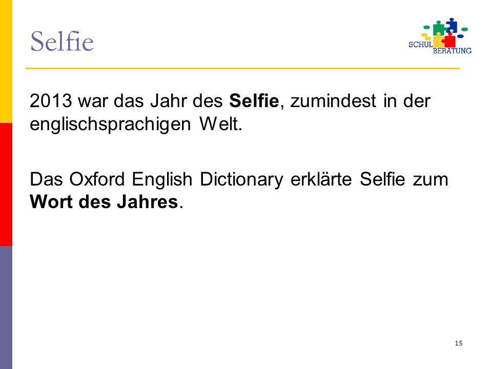 Selfie 2013 war das Jahr des Selfie, zumindest in der englischsprachigen Welt.