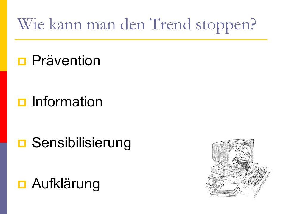 Wie kann man den Trend stoppen