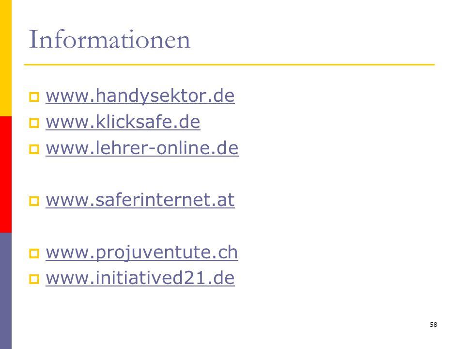 Informationen www.handysektor.de www.klicksafe.de www.lehrer-online.de