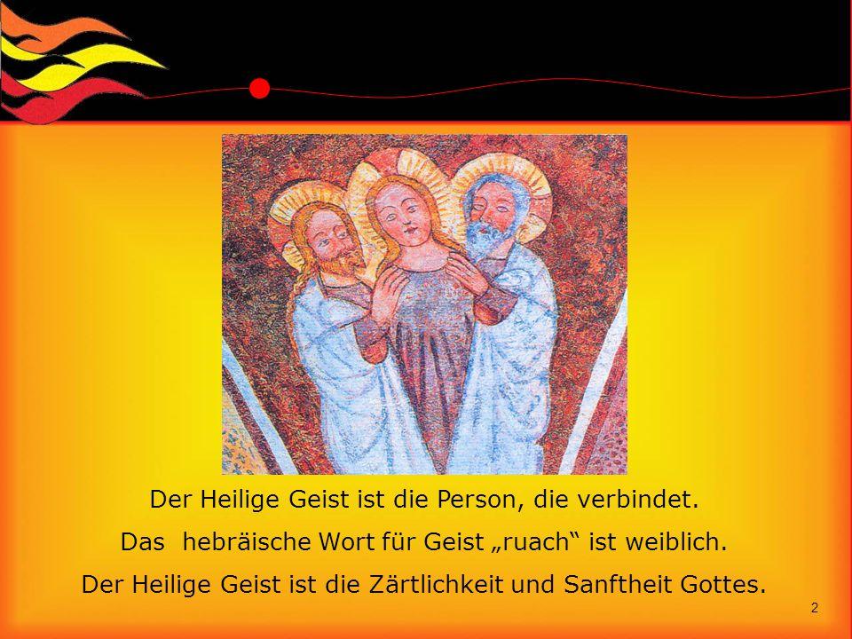 Der Heilige Geist ist die Person, die verbindet.