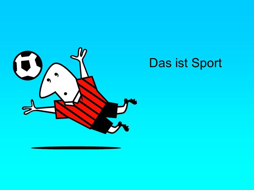 Das ist Sport
