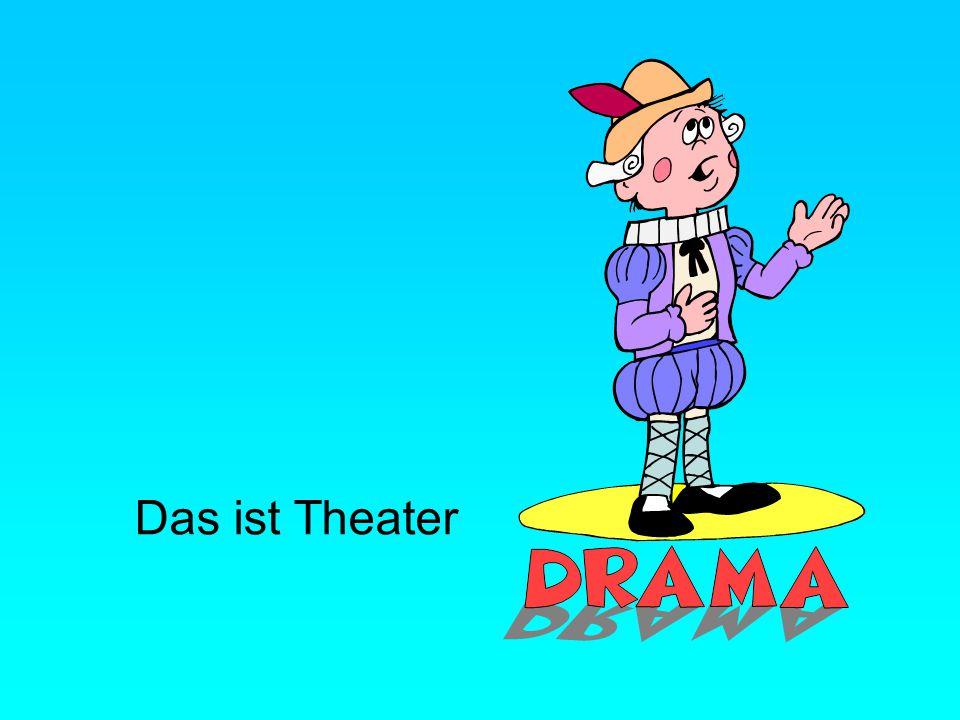 Das ist Theater