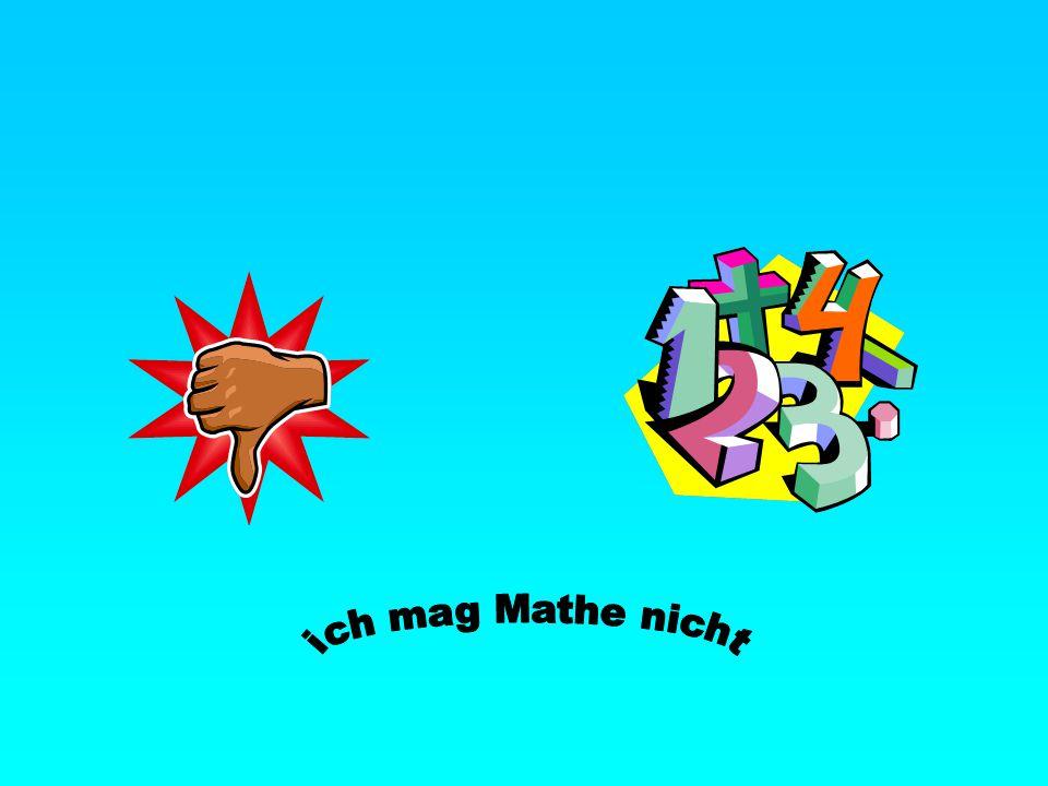 ich mag Mathe nicht