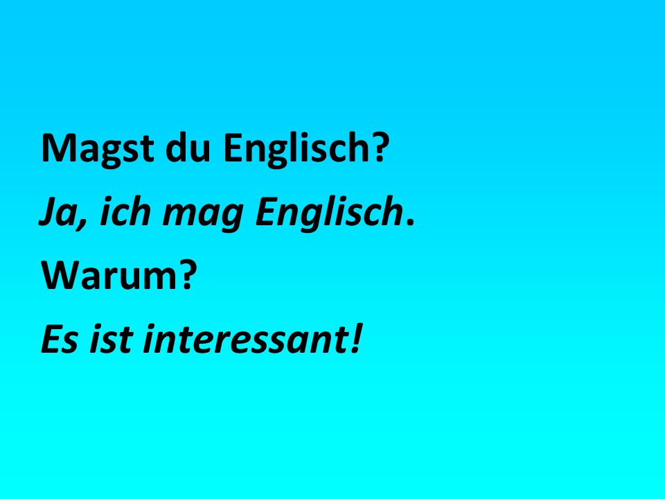 Magst du Englisch Ja, ich mag Englisch. Warum Es ist interessant!