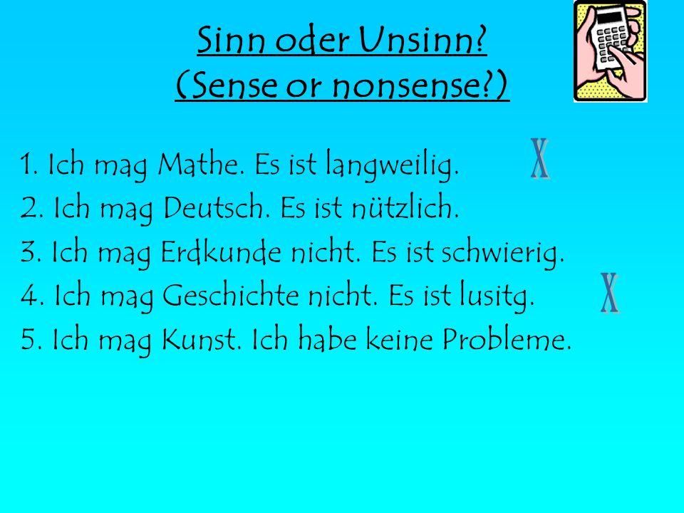 Sinn oder Unsinn (Sense or nonsense )