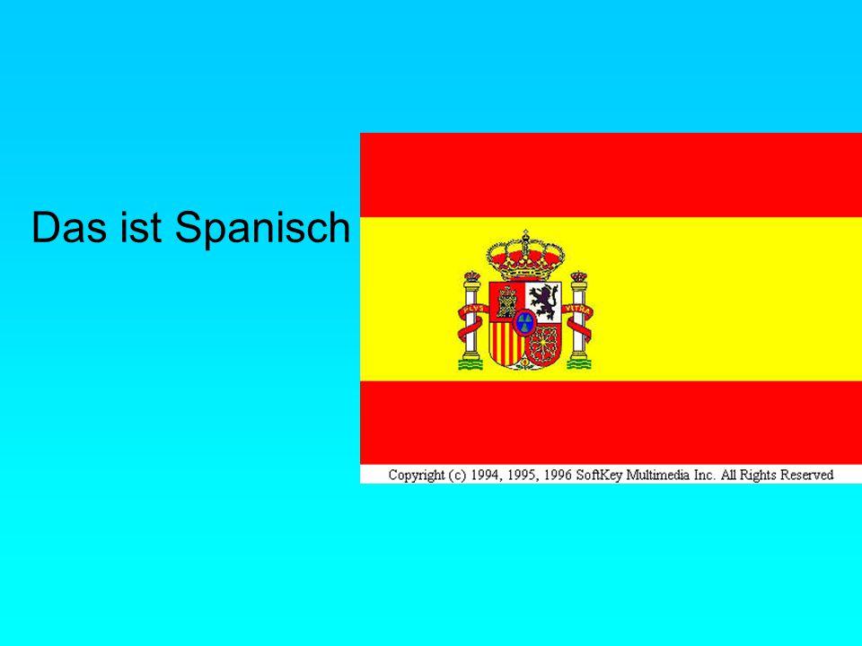 Das ist Spanisch