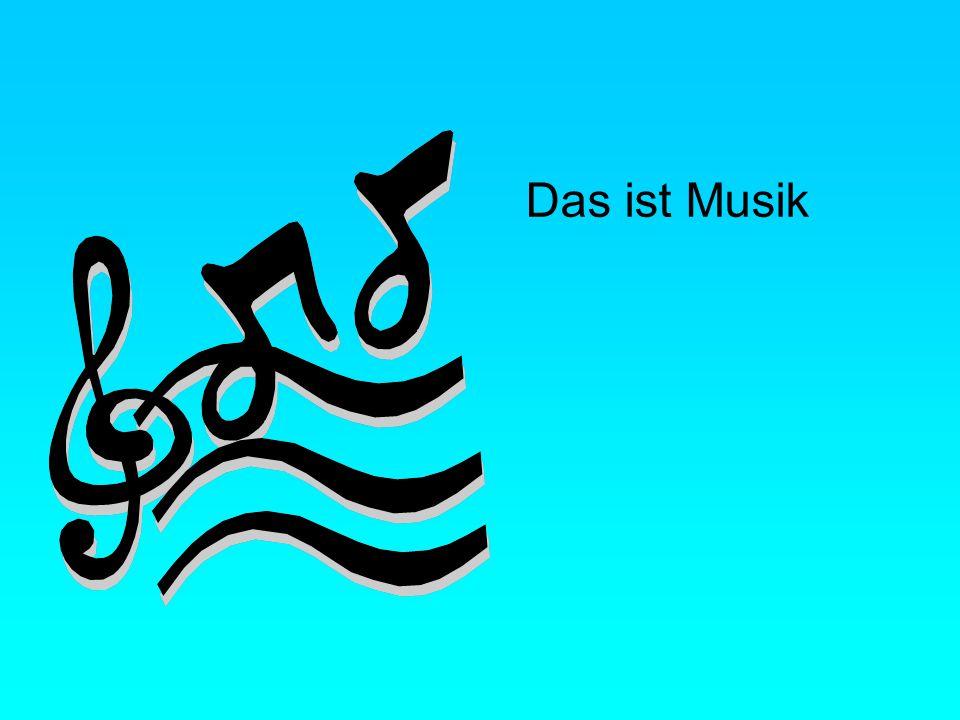 Das ist Musik
