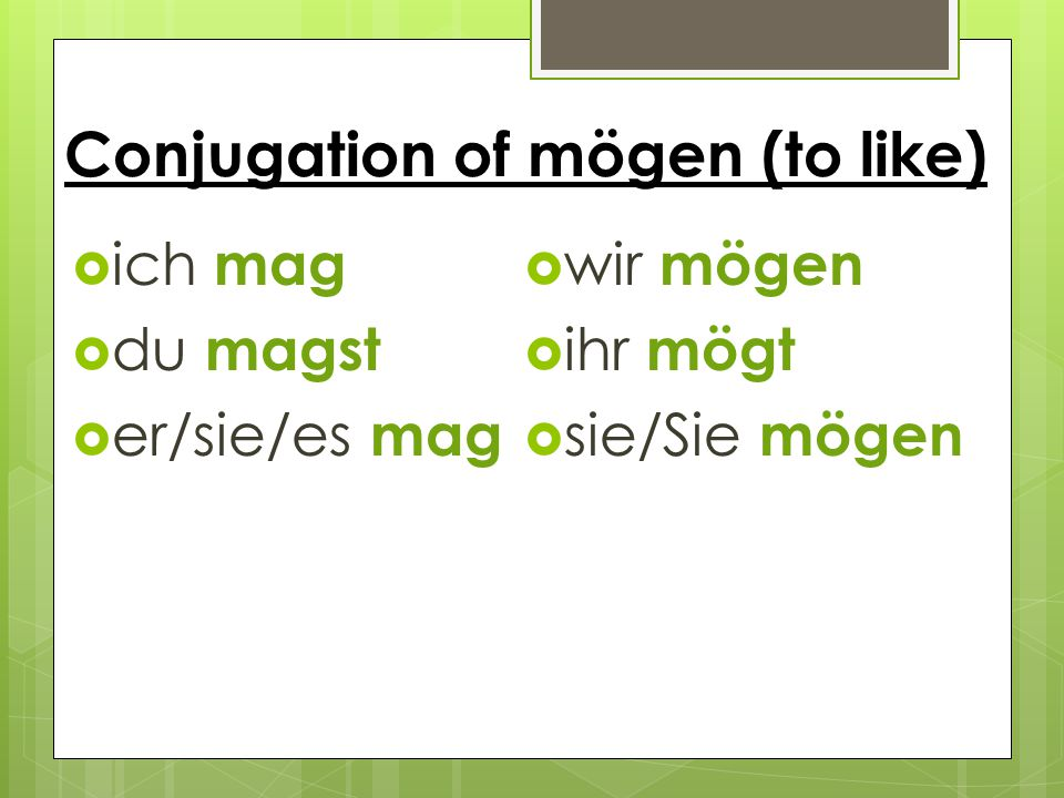 Conjugation of mögen (to like)