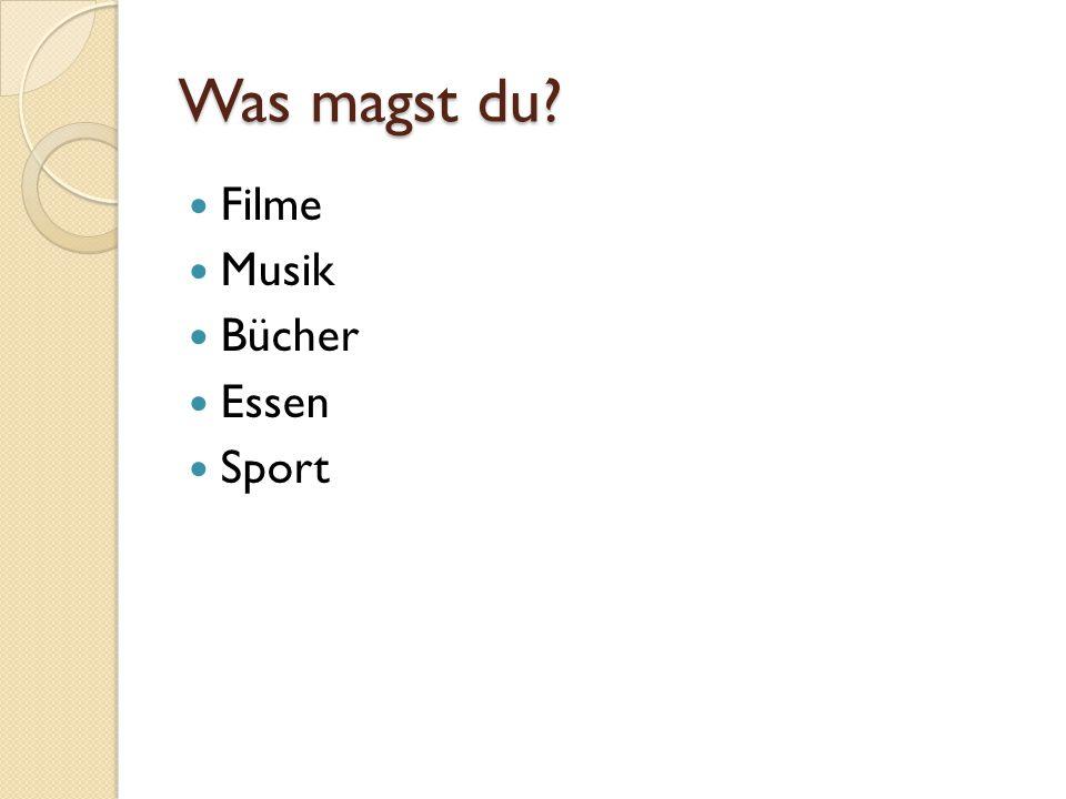 Was magst du Filme Musik Bücher Essen Sport