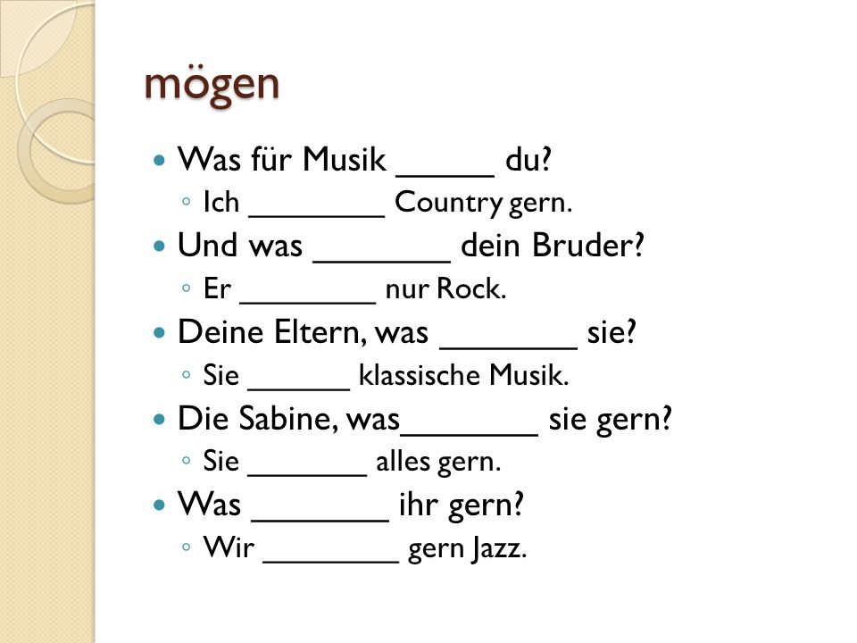 mögen Was für Musik _____ du Und was _______ dein Bruder