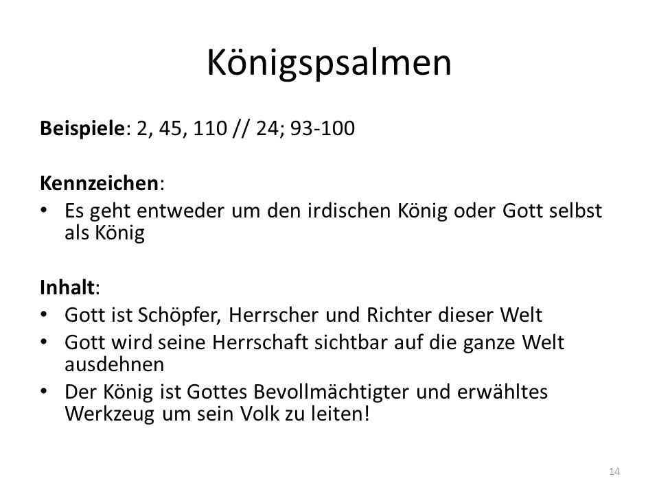 Königspsalmen Beispiele: 2, 45, 110 // 24; 93-100 Kennzeichen: