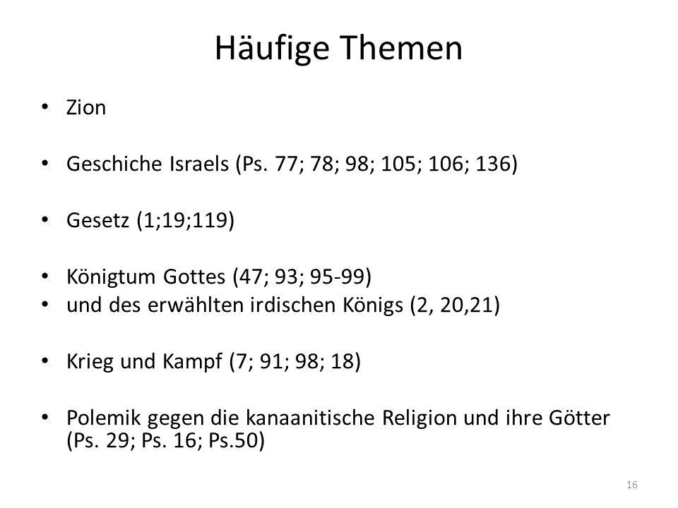 Häufige Themen Zion Geschiche Israels (Ps. 77; 78; 98; 105; 106; 136)