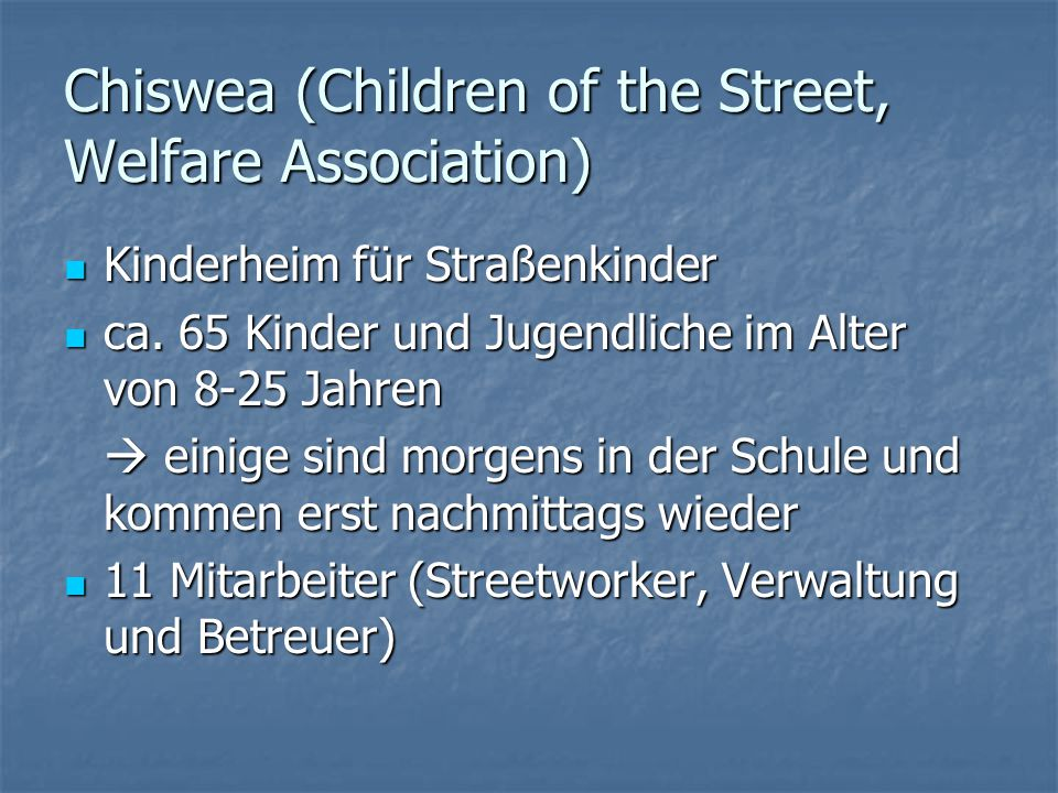Chiswea (Children of the Street, Welfare Association)