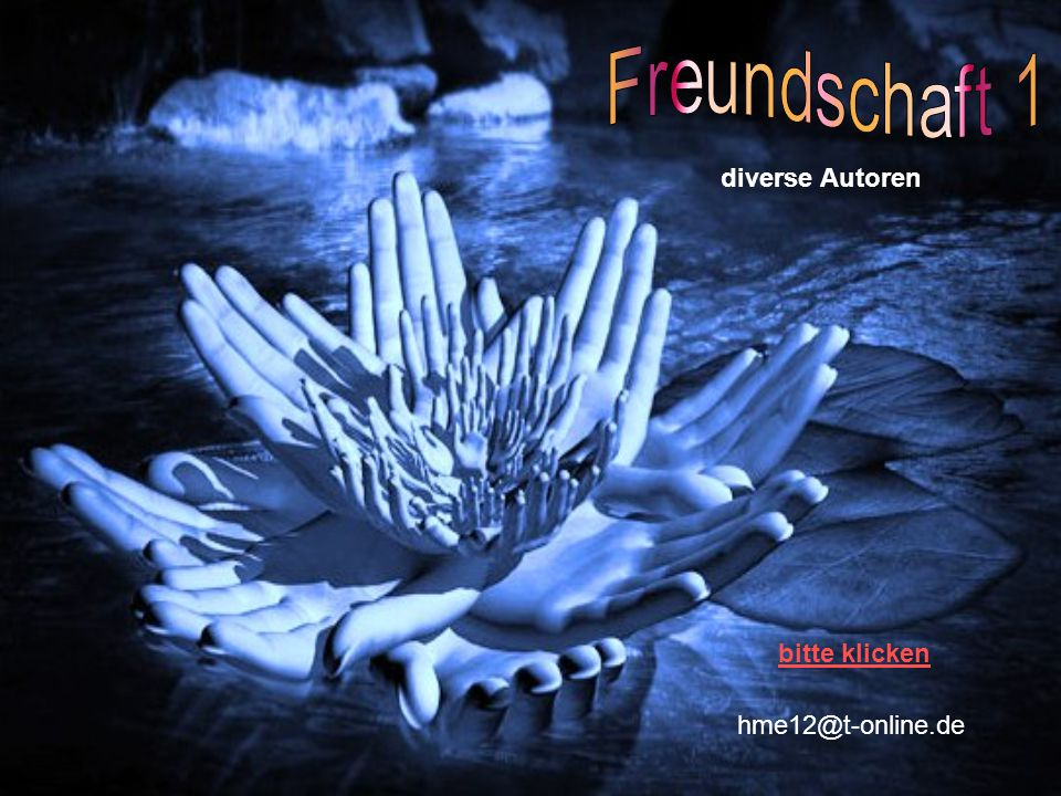 Freundschaft 1 diverse Autoren bitte klicken hme12@t-online.de