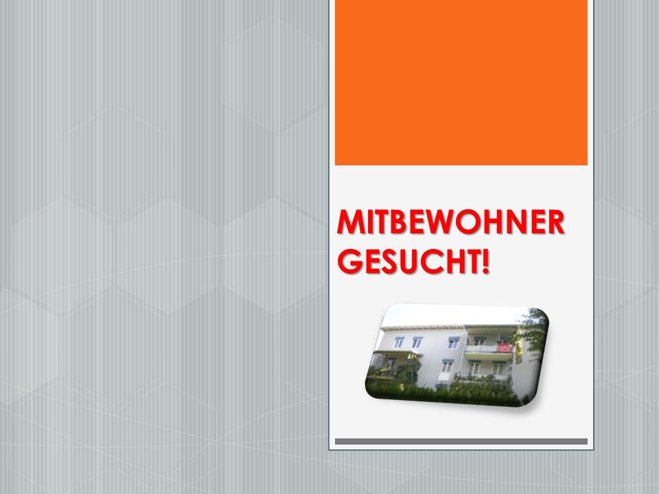 mitbewohner gesucht ppt video online herunterladen. Black Bedroom Furniture Sets. Home Design Ideas