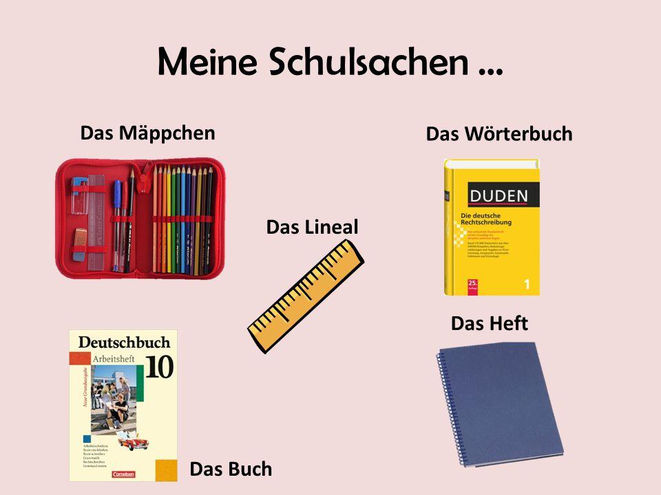 Meine Schulsachen … Das Mäppchen Das Wörterbuch Das Lineal Das Heft