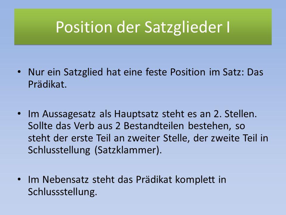 Position der Satzglieder I